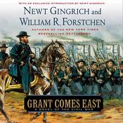 Grant Comes East by  Newt Gingrich audiobook