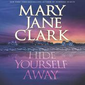 Hide Yourself Away by  Mary Jane Clark audiobook