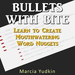 Bullets with Bite by Marcia Yudkin audiobook