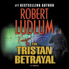 The Tristan Betrayal by Robert Ludlum audiobook
