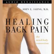 Healing Back Pain by  Dr. John E. Sarno, M.D. audiobook