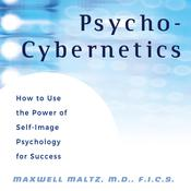 Psycho-Cybernetics by  Maxwell Maltz audiobook