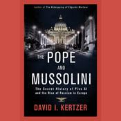 The Pope and Mussolini by  David I. Kertzer audiobook