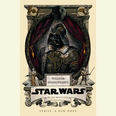 William Shakespeare's Star Wars by Ian Doescher audiobook