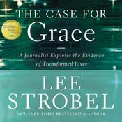 The Case for Grace by  Lee Strobel audiobook