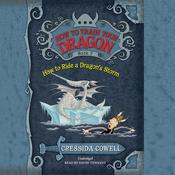 How to Ride a Dragon's Storm by  Cressida Cowell audiobook