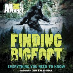 Finding Bigfoot by Animal Planet audiobook
