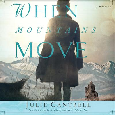 When Mountains Move by Julie Cantrell audiobook