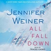 All Fall Down by  Jennifer Weiner audiobook