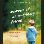 Memoirs of an Imaginary Friend by  Matthew Dicks audiobook