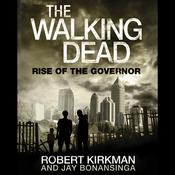 The Walking Dead: Rise of the Governor by  Jay Bonansinga audiobook