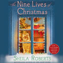 The Nine Lives of Christmas by Sheila Roberts audiobook