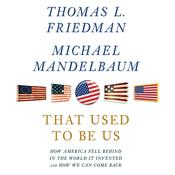 That Used to Be Us by  Thomas L. Friedman audiobook