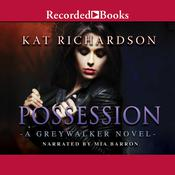 Possession by  Kat Richardson audiobook