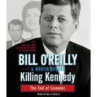 Killing Kennedy by Bill O'Reilly, Bill O'Reilly, Martin Dugard