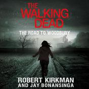 The Walking Dead: The Road to Woodbury by  Jay Bonansinga audiobook