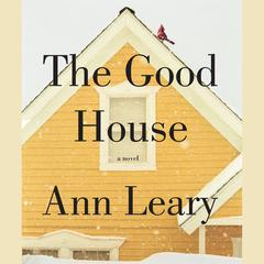 The Good House by Ann Leary audiobook