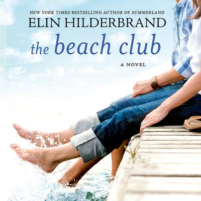 The Beach Club by Elin Hilderbrand audiobook