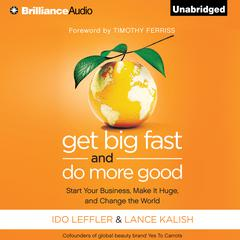 Get Big Fast and Do More Good by Ido Leffler audiobook