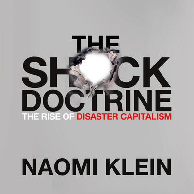 The Shock Doctrine by Naomi Klein audiobook