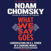 What We Say Goes by  Noam Chomsky audiobook