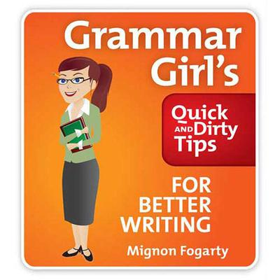the grammar girls quick and dirty tips to clean up your