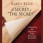 The Secret of The Secret by  Karen Kelly audiobook