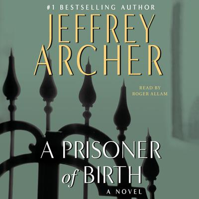 A Prisoner of Birth by Jeffrey Archer audiobook