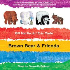 Brown Bear & Friends by Bill Martin audiobook