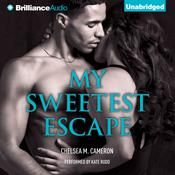 My Sweetest Escape by  Chelsea M. Cameron audiobook