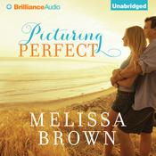 Picturing Perfect by  Melissa Brown audiobook