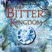 The Bitter Kingdom by  Rae Carson audiobook