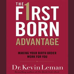 The Firstborn Advantage by Kevin Leman audiobook