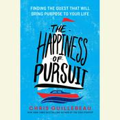 The Happiness of Pursuit by  Chris Guillebeau audiobook