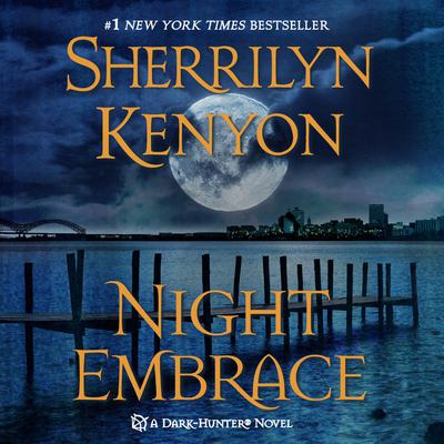 Night Embrace by Sherrilyn Kenyon audiobook
