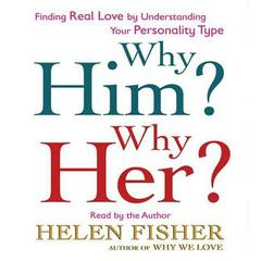 Why Him? Why Her? by Helen Fisher audiobook