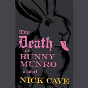 The Death of Bunny Munro by  Nick Cave audiobook