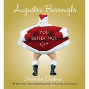 You Better Not Cry by  Augusten Burroughs audiobook