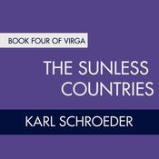 The Sunless Countries by  Karl Schroeder audiobook