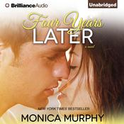 Four Years Later by  Monica Murphy audiobook
