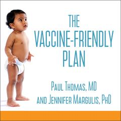 The Vaccine-Friendly Plan by Paul Thomas audiobook