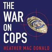 The War on Cops by  Heather Mac Donald audiobook