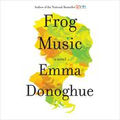 Frog Music by  Emma Donoghue audiobook