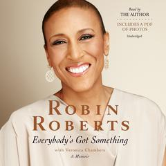 Everybody's Got Something by Robin Roberts audiobook