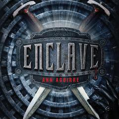 Enclave by Ann Aguirre audiobook