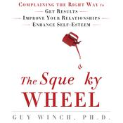 The Squeaky Wheel by  Guy Winch PhD audiobook