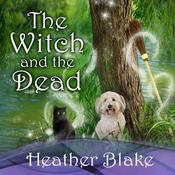 The Witch and the Dead by  Heather Blake audiobook