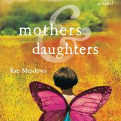 Mothers and Daughters by  Rae Meadows audiobook