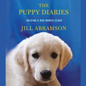 The Puppy Diaries by  Jill Abramson audiobook