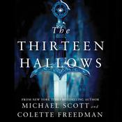 The Thirteen Hallows by  Colette Freedman audiobook